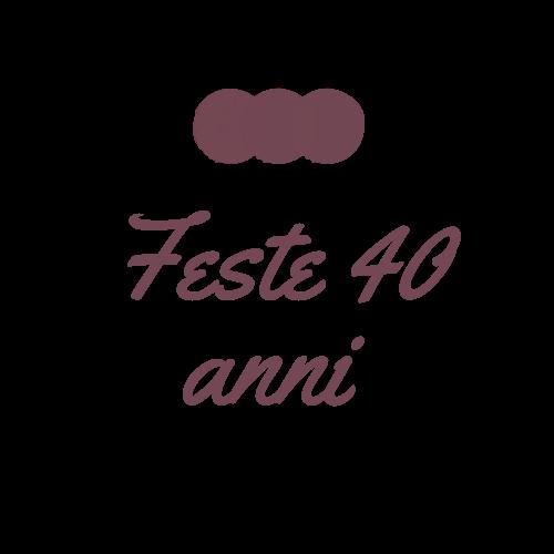 Feste 40 Anni